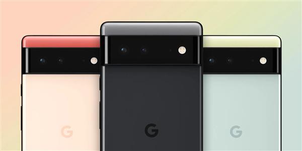 自研芯片Tensor加持!谷歌高管明示Pixel 6系列价格昂贵